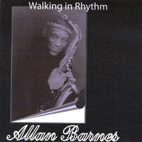 Walking In Rhythm — Allan C. Barnes