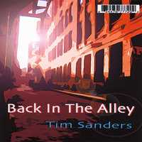 Back In The Alley — Tim Sanders