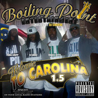 Welcome To Carolina 1.5 — Boiling Point Ent