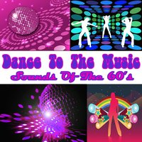 Dance To The Music: Sounds Of The 60's — The Sunbeams