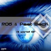 Hi World! EP — R06 & Peet Beck