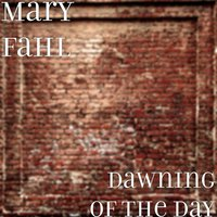 Dawning of the Day — Mary Fahl