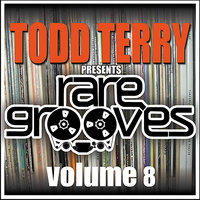 Todd Terry's Rare Grooves VOL 8 — Todd Terry, House Of Gypsies, Royal House, Swan Lake