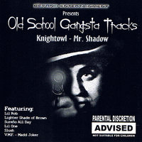 Old School Gangsta Tracks — Mr. Shadow, Mr. Knightowl