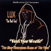 Feel the Wrath — Lux The Bad Guy