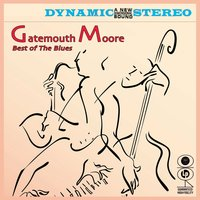 Best Of The Blues — Gatemouth Moore