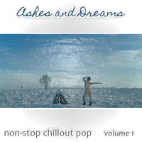 Non-Stop Chillout Pop, Vol. 1 — Ashes and Dreams