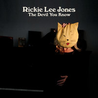 The Devil You Know — Rickie Lee Jones