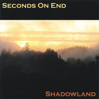 Shadowland — Seconds On End