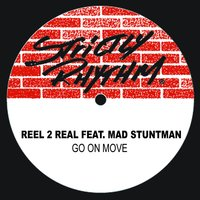 Go On Move — Reel 2 Real feat. Mad Stuntman