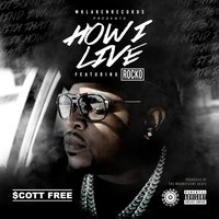 How I Live — Rocko, Scott Free