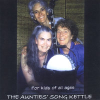 The Aunties' Song Kettle — Dianne Dugaw, Amanda Powell, and Dorothy Attneave