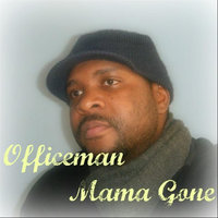 Mama Gone — Officeman