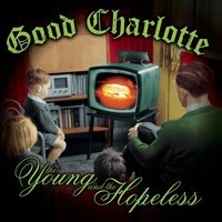 The Young and The Hopeless — Good Charlotte