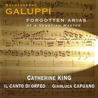 Galuppi: Forgotten Arias of a Venetian Master — Catherine King, Gianluca Capuano