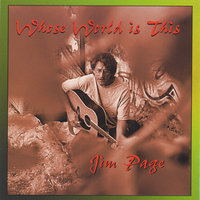 Whose World Is This — Jim Page