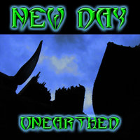 Unearthed — New Day