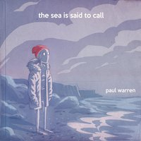 The Sea Is Said to Call — Paul Warren