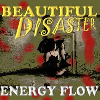 Beautiful Disaster — Energy Flow