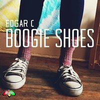 Boogie Shoes - Single — Edgar C