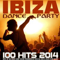 Ibiza Dance Party 100 Hits 2014 - Best of Big Room Deep House Progressive Festival Edm & Rave Club Music — сборник