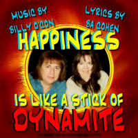 Happiness Is Like a Stick of Dynamite — BA Cohen & Billy O'Con