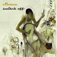 Switch Off — Sivuca