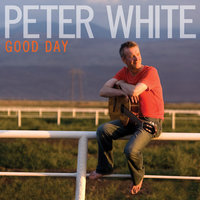 Good Day — Peter White