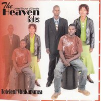 Toteleni Shakapanga — The Heaven Gates United Church Of Zambia