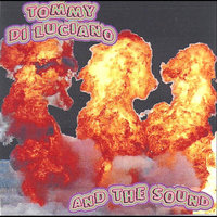 You're My Fire — Tommy Di Luciano and the Sound
