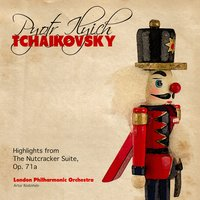 Pyotr Ilyich Tchaikovsky: Highlights from the Nutcracker Suite, Op. 71a — London Philharmonic Orchestra