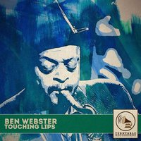 Touching Lips — Ben Webster