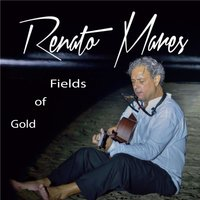 Fields of Gold — Renato Mares