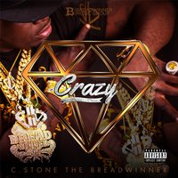 Crazy — C.Stone the Breadwinner
