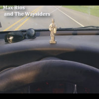St. Jude By the Dashboard Light — Max Rios &  The Waysiders