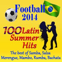 Football 2014: 100 Latin Summer Hits — сборник