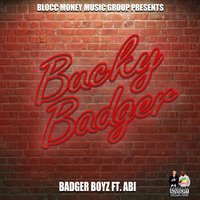 Bucky Badger (feat. Abi) — Abi, Badger Boyz