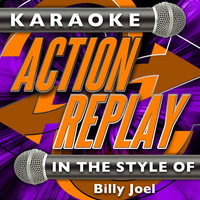 Karaoke Action Replay: In the Style of Billy Joel — Karaoke Action Replay