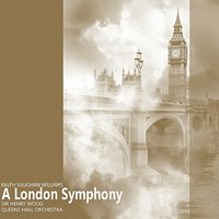 Williams: A London Symphony — Sir Henry Wood, Queens Hall Orchestra