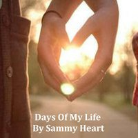 Days of My Life — Sammy Heart