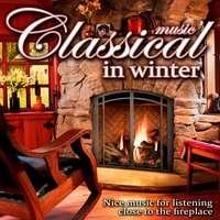 Classical Music in Winter. Nice Music for listening close to the Fireplace — Royal Philharmonic Orchestra And Chorus