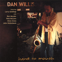 Hand to Mouth — Dan Willis