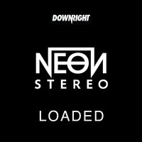 Loaded — Neon Stereo