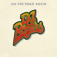 On the Road Again — D.J. Rogers