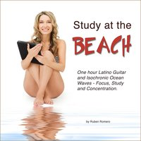 Study at the Beach (One Hour Latino Guitar & Isochronic Ocean Waves for Focus, Study & Concentration) — Ruben Romero