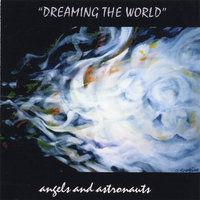 Dreaming the World — Angels and Astronauts