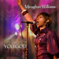 Bless You God — Meaghan Williams
