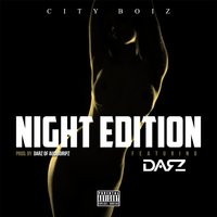 Night Edition (feat. Darz) — City Boiz