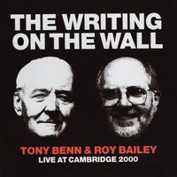 The Writing On the Wall — Roy Bailey, Tony Benn