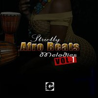Strictly Afro Beats Melodies, Vol. 1 — сборник